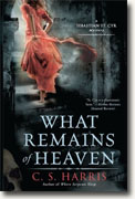 Buy *What Remains of Heaven: A Sebastian St. Cyr Mystery* by C.S. Harris online