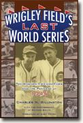 Buy *Wrigley Field's Last World Series: The Wartime Chicago Cubs and the Pennant of 1945* online