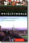 Buy *Wrigleyworld: A Season in Baseball's Best Neighborhood* by Kevin Kaduk online
