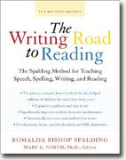 The Writing Road to Reading: The Spalding Method for Teaching Speech, Spelling, Writing, and Reading (5th Revised Edition)
