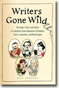 Buy *Writers Gone Wild: The Feuds, Frolics, and Follies of Literature's Great Adventurers, Drunkards, Lovers, Iconoclasts, and Misanthropes* by Bill Peschel online