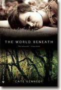 Buy *The World Beneath* by Cate Kennedy online