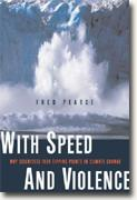 Buy *With Speed and Violence: Why Scientists Fear Tipping Points in Climate Change* by Fred Pearce online