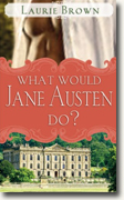 Buy *What Would Jane Austen Do?* by Laurie Brown online