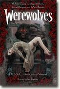 *Werewolves: A Field Guide to Shapeshifters, Lycanthropes, and Man-Beasts* by Bob Curran