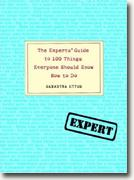 *The Experts' Guide to 100 Things Everyone Should Know How to Do* by Samantha Ettus