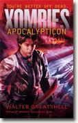 Buy *Xombies: Apocalypticon* by Walter Greatshell