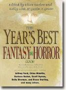 *The Year's Best Fantasy & Horror 2006: 19th Annual Collection* edited by Ellen Datlow, Gavin J. Grant & Kelly Link
