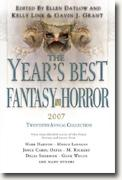 Buy *The Year's Best Fantasy and Horror 2007: 20th Annual Collection* by Ellen Datlow, Kelly Link and Gavin Grant