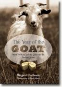 Buy *The Year of the Goat: 40,000 Miles and the Quest for the Perfect Cheese* by Margaret Hathaway, photos by Karl Schatz online