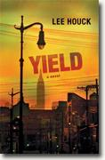 *Yield* by Lee Houck