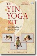 *The Yin Yoga Kit: The Practice of Quiet Power* by Biff Mithoefer
