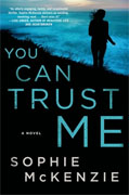 Buy *You Can Trust Me* by Sophie McKenzieonline