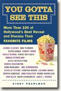 Buy *You Gotta See This: More Than 100 of Hollywood's Best Reveal and Discuss Their Favorite Films* by Cindy Pearlman online