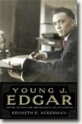 Buy *Young J. Edgar: Hoover, the Red Scare, and the Assault on Civil Liberties* by Kenneth D. Ackerman online
