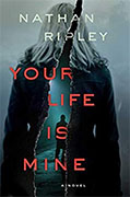 Buy *Your Life is Mine* by Nathan Ripley online