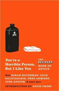 *You're a Horrible Person, But I Like You: The Believer Book of Advice (Vintage Original)* by The Believer