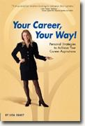 *Your Career, Your Way: Personal Strategies to Achieve Your Career Aspirations* by Lisa Quast
