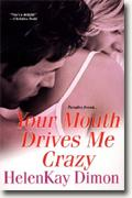 Buy *Your Mouth Drives Me Crazy* by HelenKay Dimon online