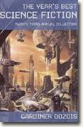 Buy *The Year's Best Science Fiction: Twenty-third Annual Edition* by Gardner R. Dozois, ed. online