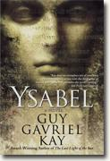 Buy *Ysabel* by Guy Gavriel Kay