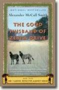 *The Good Husband of Zebra Drive (No. 1 Ladies' Detective Agency)* by Alexander McCall Smith