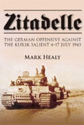 Buy *Zitadelle: The German Offensive Against the Kursk Salient 4-17 July 1943* by Mark Healy online
