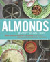 Cookbook review: *Almonds Every Which Way: More than 150 Healthy and Delicious Almond Milk, Almond Flour, and Almond Butter Recipes* by Brooke McLay