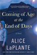 *Coming of Age at the End of Days* by Alice LaPlante