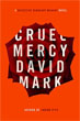 Fiction review: *Cruel Mercy* by David Mark