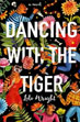 *Dancing with the Tiger* by Lili Wright