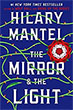 Fiction book review: *The Mirror and the Light (Wolf Hall Trilogy)* by Hilary Mantel