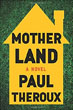 *Mother Land* by Paul Theroux