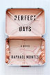*Perfect Days* by Raphael Montes