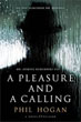 Fiction review: *A Pleasure and a Calling* by Phil Hogan