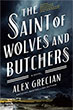 Fiction book review: *The Saint of Wolves and Butchers* by Alex Grecian