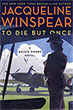 Fiction book review: *To Die But Once* by Jacqueline Winspear