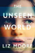 Fiction review: *The Unseen World* by Liz Moore