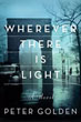Fiction review: *Wherever There is Light* by Peter Golden